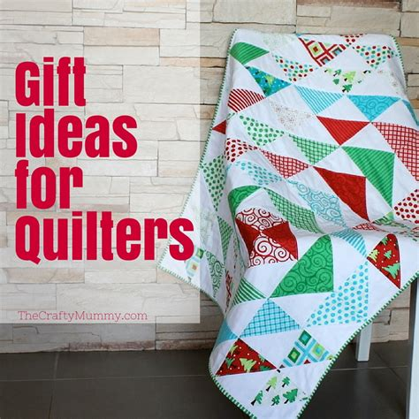 christmas gifts for quilters gift ideas for quilters the crafty mummy