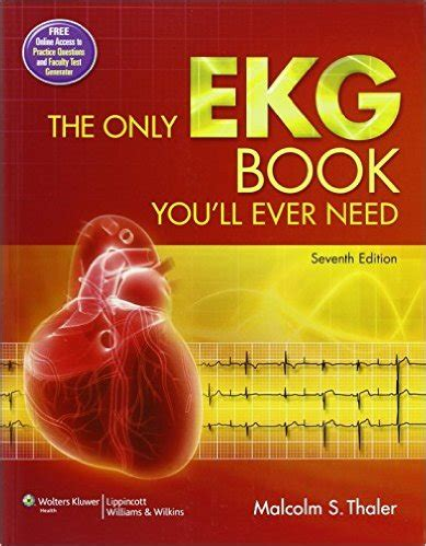 the only ekg book you ll need books cardiology 187 the only ekg book you ll need