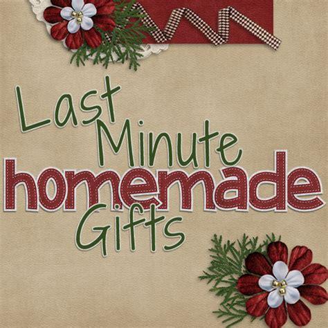 Last minute homemade gifts snickelscorner scraps