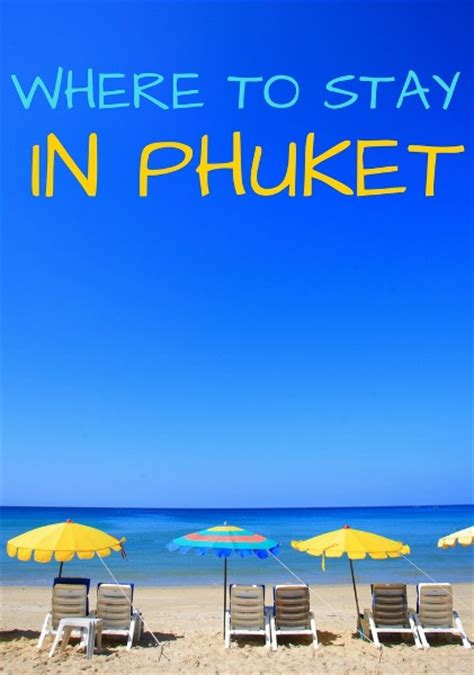 ultimate guide    stay  phuket thailand