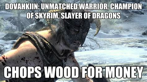 Dragonborn Meme - dovahkiin unmatched warrior chion of skyrim slayer