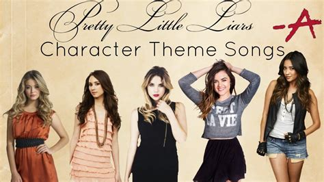 theme song pretty little liars pretty little liars character theme songs part one the