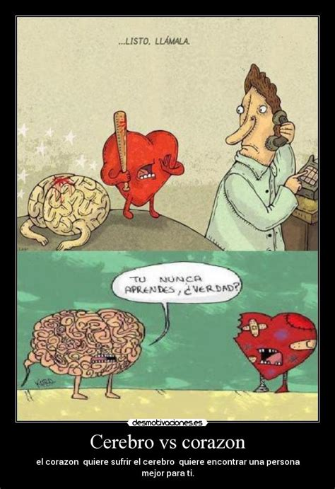 corazn y cerebro 8416223394 cerebro vs corazon desmotivaciones