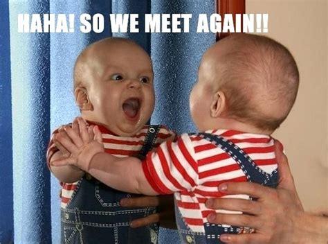 Baby Memes Omg Cute Things - haha so we meet again baby daily picks and flicks