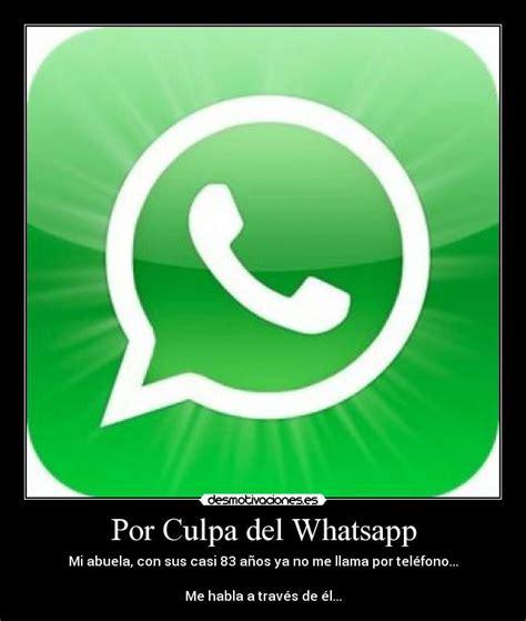 imagenes para bardear por whatsapp por culpa del whatsapp desmotivaciones