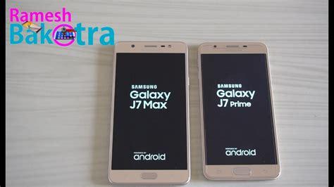 Samsung J7 Max Vs J7 Prime Samsung Galaxy J7 Max Vs J7 Prime Speed Test Comparison