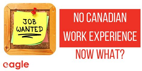Mba In Canada Without Work Experience by No Canadian Work Experience Now What Eagle Staffing