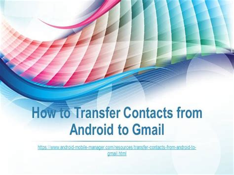 how to transfer contacts from android to gmail how to transfer contacts from android to gmail authorstream