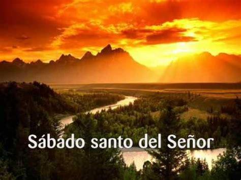 imagenes de feliz sabado dia del señor sabado santo dia de reposo wmv youtube