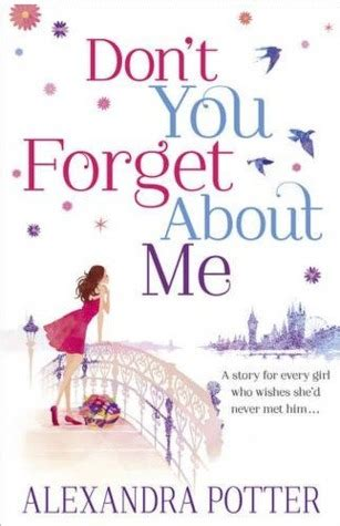 with from me to you books don t you forget about me by alexandra potter reviews