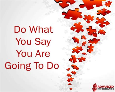 What Are You Going To Do On This Sunday by Do What You Say You Are Going To Do Quotes