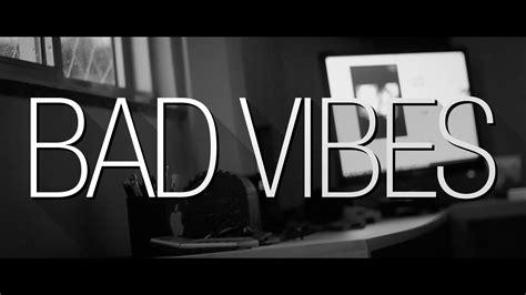 Bad Vibes bad vibes