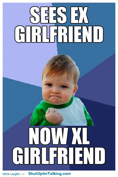 Awesome Girlfriend Meme - she got big shut up i m talking