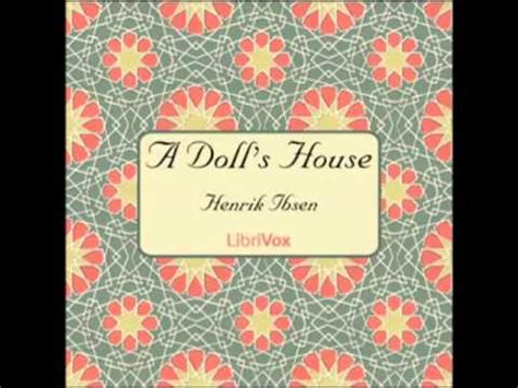 dolls house by henrik ibsen a doll s house by henrik ibsen full audiobook