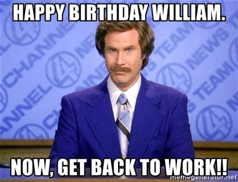 Work Training Meme - will ferrell science happy birthday william now get