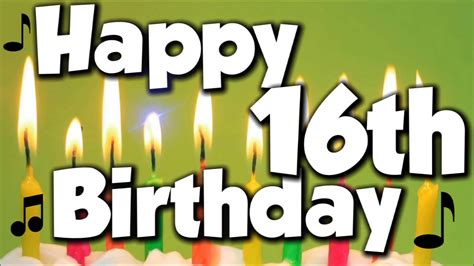 Happy 16th Birthday Wishes Happy 16th Birthday Happy Birthday To You Song Youtube