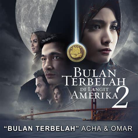 Bulan Terbelah Di Langit Amerika Cover bulan terbelah from quot bulan terbelah di langit amerika 2 quot single музыка из фильма