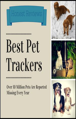 best pet tracker pet tracker reviews warning to pet owners