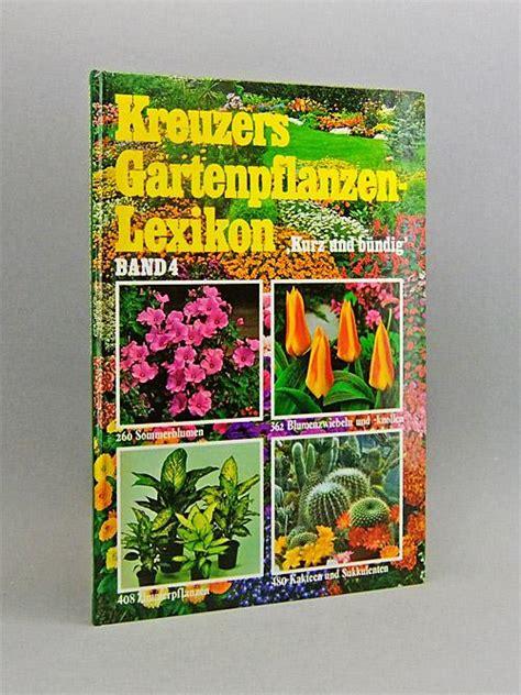 Gartenpflanzen Lexikon by Kreuzer Gartenpflanzen Lexikon 1 Zvab