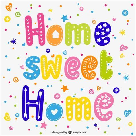 home hogar dulce hogar gracias por vuestro planeta hogar dulce hogar colorido descargar vectores gratis