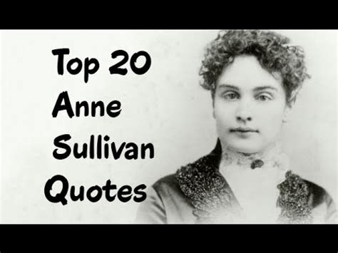 biography of helen keller youtube top 20 anne sullivan quotes author of the story of my