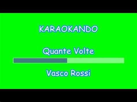 testo quante volte karaoke italiano quante volte vasco testo