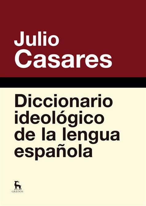 diccionario ideologico de la 0785949488 diccionario ideologico de la lengua espa 209 ola descargar libros pdf