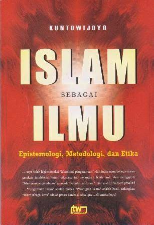 Identitas Politik Umat Islam Kuntowijoyo 1 mengingat kembali objektifikasi islam kuntowijoyo santri