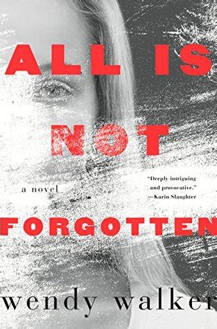 what forgot books all is not forgotten by wendy walker reviews discussion