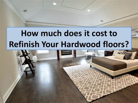 how much does it cost to refinish hardwood floors in