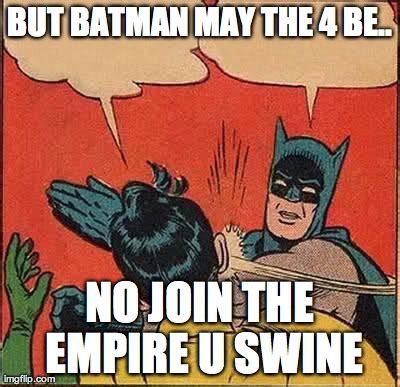 Batman And Robin Meme - batman slapping robin meme imgflip