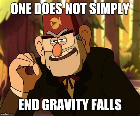 Gravity Falls Memes - quot one does not simply quot stan pines imgflip