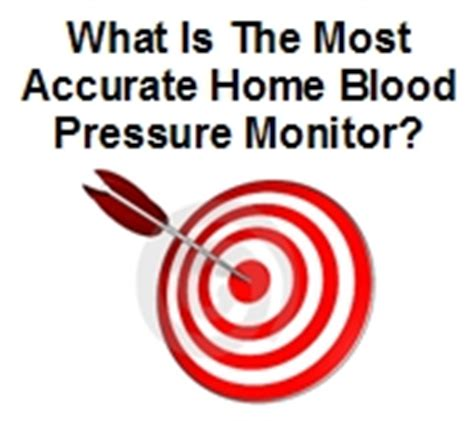 most accurate home blood pressure monitor what models