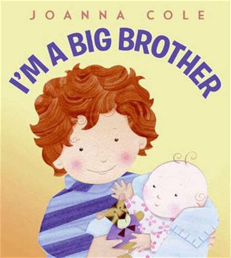 something about stories of and brotherhood books i m a big joanna cole 9780061900655