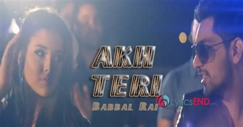 song by babbal akh teri lyrics babbal album mp3