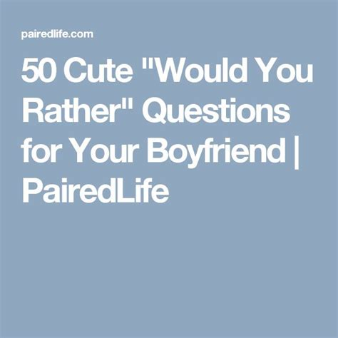 Or Question For Boyfriend Best 25 Questions For Your Boyfriend Ideas On Questions For Boyfriend Boyfriend
