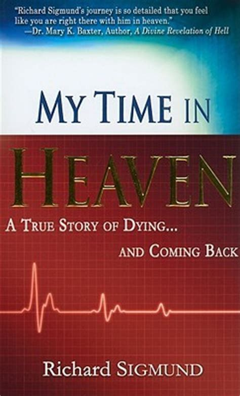 the days when birds come back books my time in heaven a true story of dying and coming back