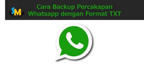 cara menyimpan gambar format png cara backup percakapan whatsapp dengan format txt media