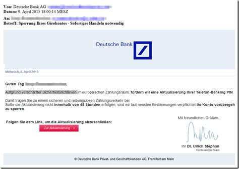 deutsche bank telefon pin phishing mail sperrung ihres girokontos sofortiges
