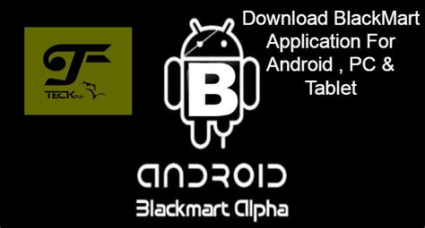 blackmart alpha for blackberry blackmart alpha for android pc tablet an ultimate playstore teckfly