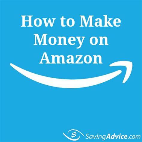 How To Make Money Online Amazon - how to make money on amazon savingadvice com blog saving advice articles