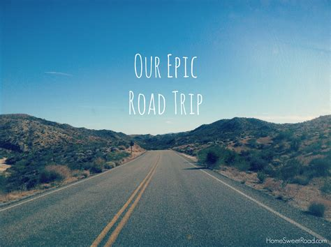 A Trip To The by Our Epic Road Trip From Start To Finish Home Sweet Road