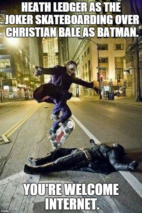 Funny Skateboard Memes - you re welcome internet imgflip