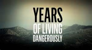 Watch first episode of years of living dangerously makes it