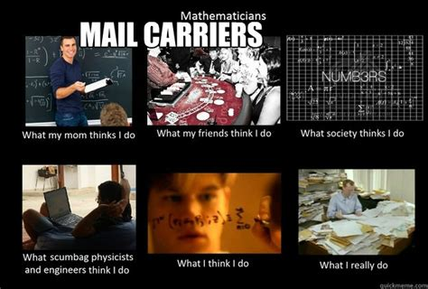 Mail Meme - mail carriers what people think i dowhat i really do