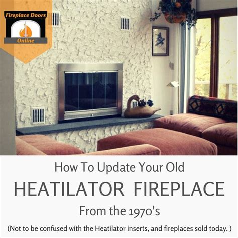 how to update your house how to update your old mark series heatilator fireplace