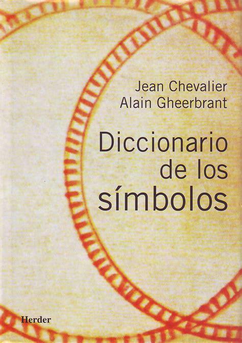 diccionario de los simbolos diccionario de los simbolos jean chevalier comprar el libro