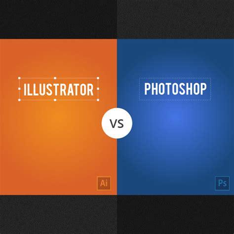 vs photoshop adobe illustrator vs photoshop