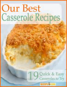 our best casserole recipes 19 quick easy casseroles to