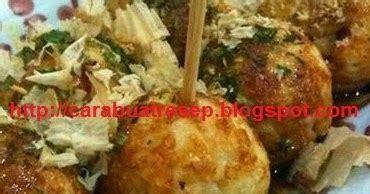 resep membuat takoyaki indonesia cara membuat takoyaki sederhana asli jepang resep